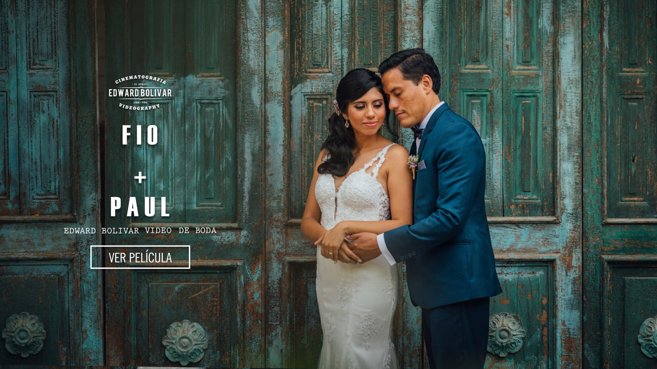 VIDEO DE BODA, LIMA PERÚ | FIORELLA Y PAUL